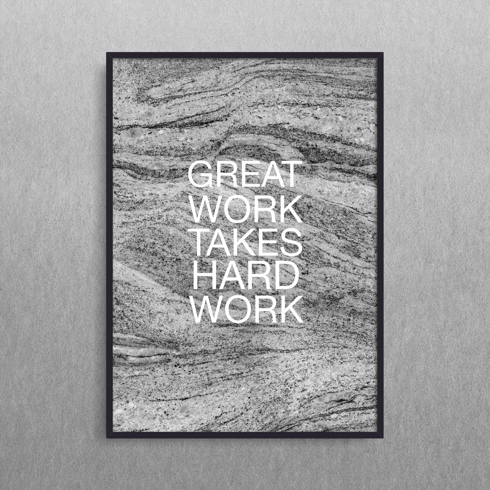 Great work takes hard work